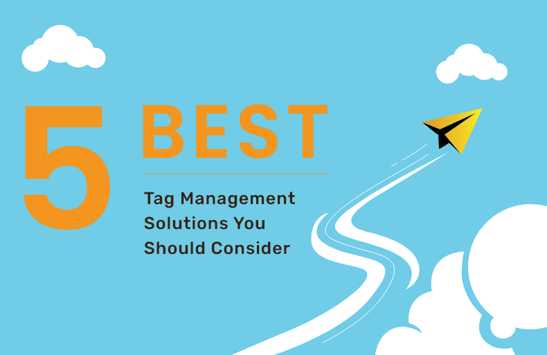 5 Best Tag Management Solutions You Should Consider