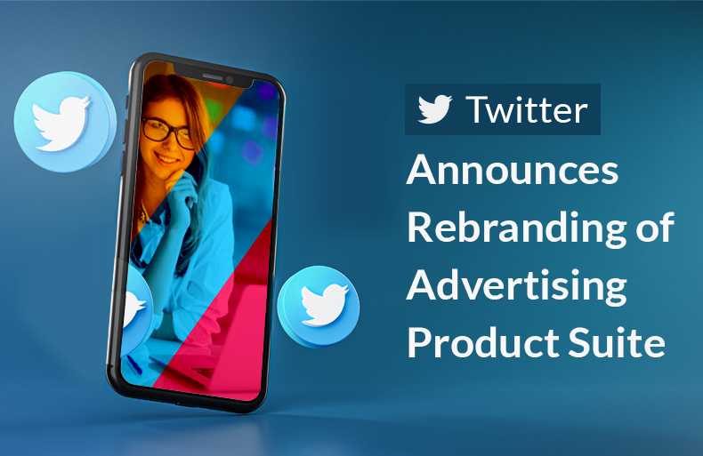 Twitter Announces Rebranding of Advertising Product Suite