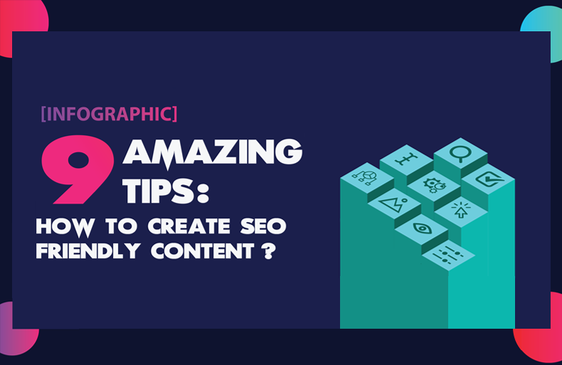 9 Amazing Tips: How to Create SEO-Friendly Content for 2021