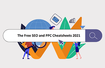 The Ultimate SEO and PPC Cheat Sheets 2021